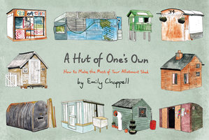 A Hut of One's Own - Emily Chappell