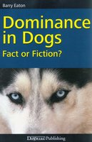 DOMINANCE IN DOGS - Barry Eaton