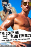 The Scoop on Klein Edwards - A Sexy M/M Straight Guy Short Story from Steam Books - Steam Books,Melody Lewis