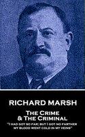 The Crime & The Criminal - Richard Marsh