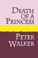Death of a Princess - Peter Walker