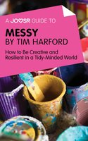 A Joosr Guide to... Messy by Tim Harford - Joosr