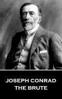 The Brute - Joseph Conrad