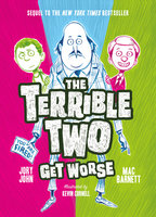 The Terrible Two Get Worse - Jory John,Mac Barnett