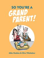 So You're A Grandparent - Mike Haskins, Clive Whichelow