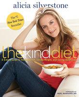 The Kind Diet - Alicia Silverstone