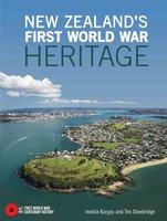 New Zealand's First World War Heritage - Imelda Bargas, Tim Shoebridge