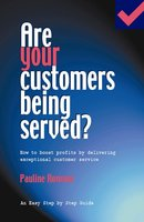 Are Your Customers Being Served? - Pauline Rowson
