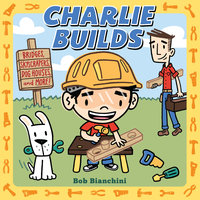 Charlie Builds - Bob Bianchini