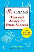 A* in Exams - Richard Benson, Ross Dickinson