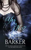 Yes or No? - Ashe Barker
