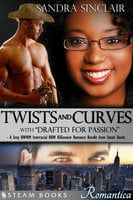 """Twists and Curves (with """"Drafted For Passion"""") - A Sexy BWWM Interracial BBW Billionaire Romance Bundle from Steam Books - Sandra Sinclair, Steam Books"""