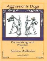 AGGRESSION IN DOGS - Brenda Aloff