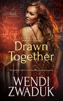 Drawn Together - Wendi Zwaduk