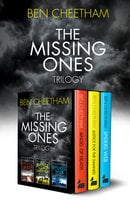 The Missing Ones Trilogy - Ben Cheetham