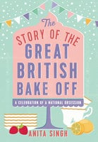 The Story of The Great British Bake Off - Anita Singh