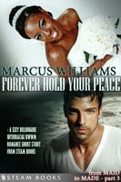 Forever Hold Your Peace - A Sexy Billionaire Interracial BWWM Romance Short Story from Steam Books - Marcus Williams,Steam Books