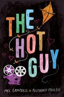 The Hot Guy - Mel Campbell,Anthony Morris