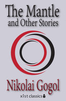 The Mantle and Other Stories - Nikolai Gogol