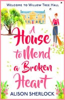 Love Begins at Willow Tree Hall - Alison Sherlock