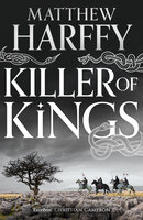 Killer of Kings - Matthew Harffy