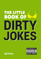 The Little Book of Dirty Jokes - Sid Finch