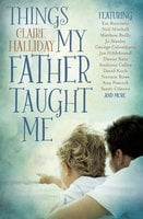 Things My Father Taught Me - Claire Halliday