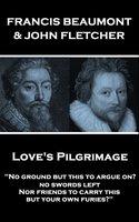 Love's Pilgrimage - John Fletcher, Francis Beaumont