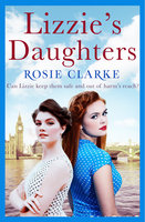 Lizzie's Daughters - Rosie Clarke