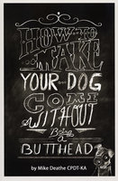 How To Make Your Dog Come Without Being A Butthead - Mike Deathe