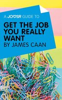A Joosr Guide to... Get the Job You Really Want by James Caan - Joosr