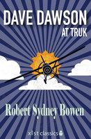 Dave Dawson at Truk - Robert Sydney Bowen