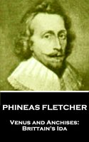 Venus and Anchises: Brittain's Ida - Phineas Fletcher