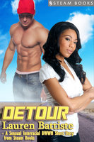 Detour - Sexy Interracial BWWM Erotic Romance Short Story from Steam Books - Steam Books,Lauren Battiste