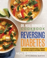 Dr. Neal Barnard's Cookbook for Reversing Diabetes - Neal Barnard
