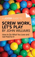 A Joosr Guide to... Screw Work, Let's Play by John Williams - Joosr