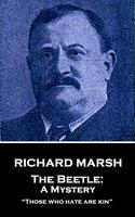 The Beetle: A Mystery - Richard Marsh