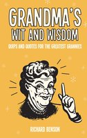 Grandma's Wit and Wisdom - Richard Benson