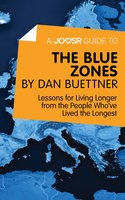 A Joosr Guide to... The Blue Zones by Dan Buettner - Joosr
