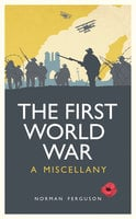 The First World War - Norman Ferguson