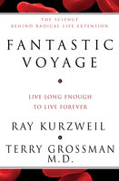 Fantastic Voyage - Ray Kurzweil, Terry Grossman