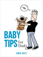 Baby Tips for Dads - Simon Brett