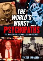The World's Worst Psychopaths - Victor McQueen