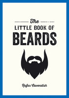 The Little Book of Beards - Rufus Cavendish