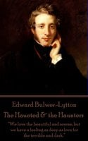 The Haunted & the Haunters - Edward Bulwer-Lytton