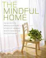 The Mindful Home - Craig Hassed,Deirdre Hassed