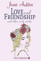Love And Friendship And Other Early Works (Love And Freindship) - Jane Austen