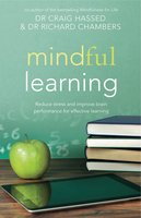 Mindful Learning - Richard Chambers,Craig Hassed