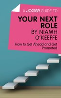 A Joosr Guide to... Your Next Role by Niamh O'Keeffe - Joosr
