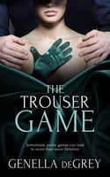 The Trouser Game - Genella DeGrey